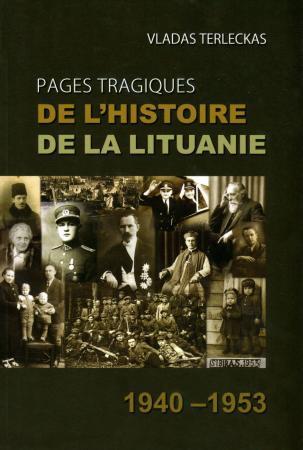 Pages tragiques de l'histoire de la Lituanie. 1940–1953 | Vladas Terleckas