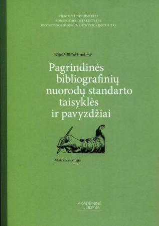 Pagrindinės bibliografinių nuorodų standarto taisyklės ir pavyzdžiai. Mokomoji knyga   Nijolė Bliūdžiuvienė
