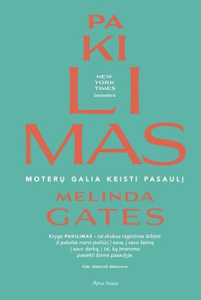 Pakilimas. Moterų galia keisti pasaulį | Melinda Gates