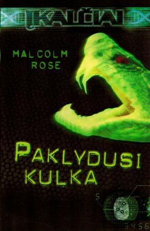 Paklydusi kulka | Malcolm Rose