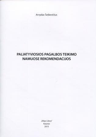 Paliatyviosios slaugos teikimo namuose rekomendacijos | Arvydas Šeškevičius