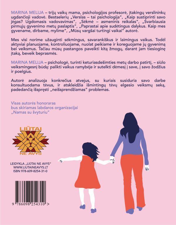 Palikite vaiką ramybėje! Paprastos išmintingų tėvų taisyklės | Marina Melija
