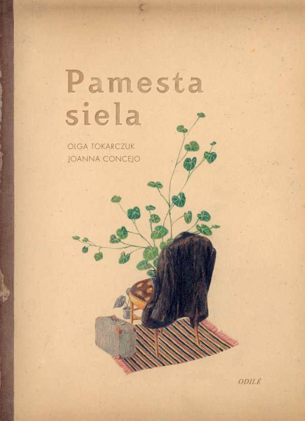 Pamesta siela | Joanna Concejo, Olga Tokarczuk