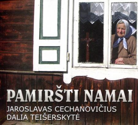 Pamiršti namai (CD)   Jaroslavas Cechanovičius, dalia Teišerskytė