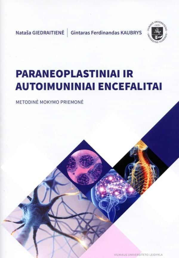 Paraneoplastiniai ir autoimuniniai encefalitai | Gintaras Ferdinandas Kaubrys, Nataša Giedraitienė