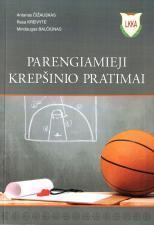 Parengiamieji krepšinio pratimai   Antanas Čižauskas, Rasa Kreivytė, Mindaugas Balčiūnas