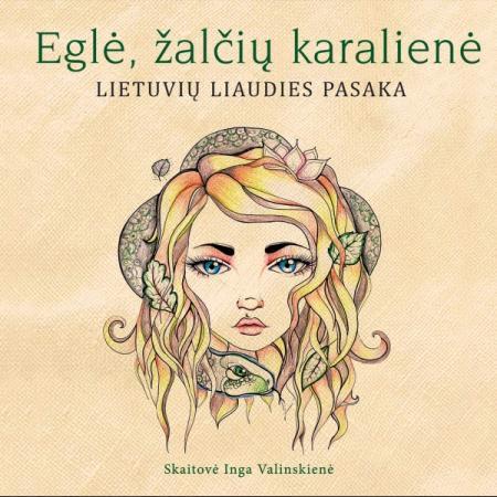 Eglė žalčių karalienė (CD)   Skaito Inga Valinskienė