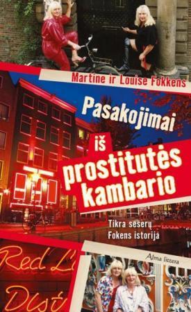 Pasakojimai iš prostitutės kambario. Tikra seserų Fokens istorija   Martine Fokkens, Louise Fokkens