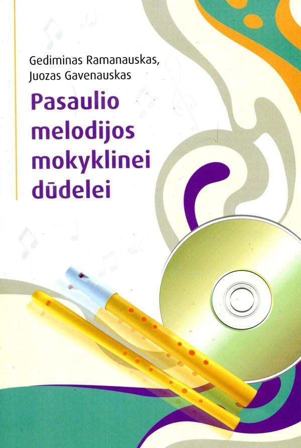 Pasaulio melodijos mokyklinei dūdelei (su CD) | Gediminas Ramanauskas, Juozas Gavenauskas