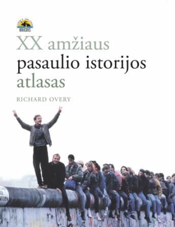 XX a. pasaulio istorijos atlasas   Richard Overy
