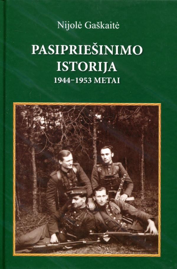 Pasipriešinimo istorija 1944-1953 m. | Nijolė Gaškaitė
