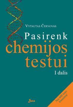 Pasirenk chemijos testui, I dalis | Vytautas Černovas
