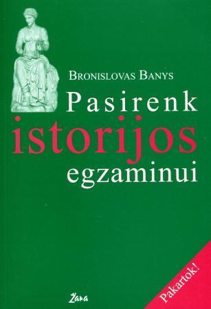 Pasirenk istorijos egzaminui | Bronislovas Banys
