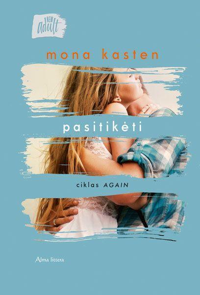 Pasitikėti. Ciklas Again #2   Mona Kasten