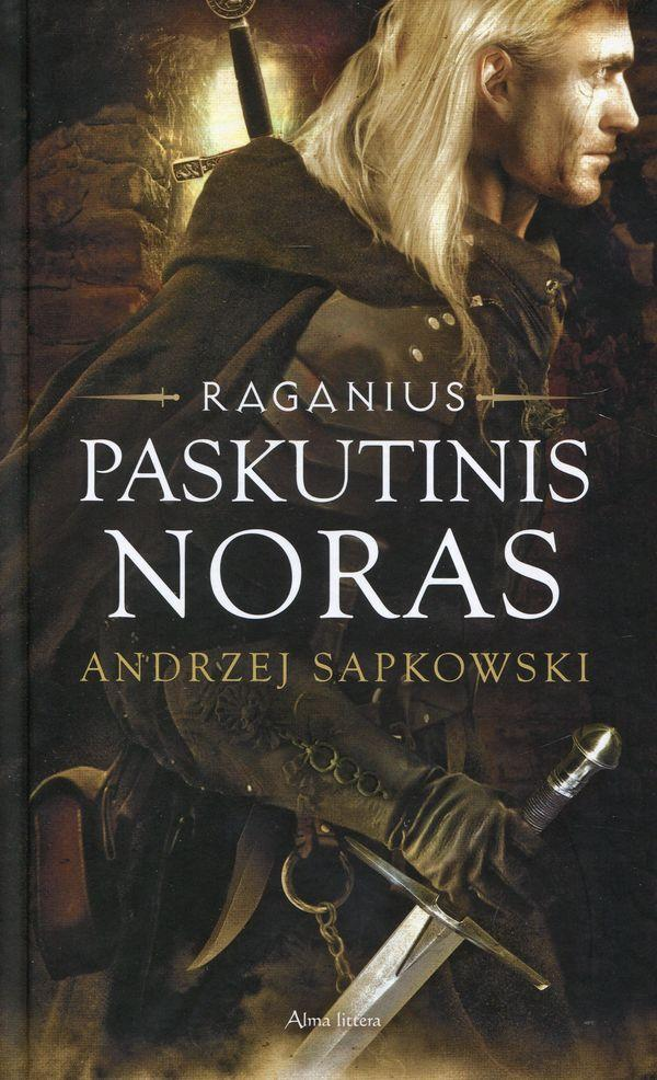"""Paskutinis noras (Ciklo """"Raganius"""" 1-oji knyga)   Andrzej Sapkowski"""