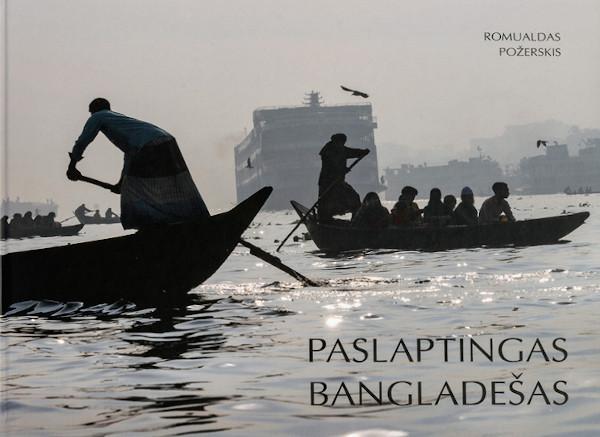 Paslaptingas Bangladešas   Romualdas Požerskis