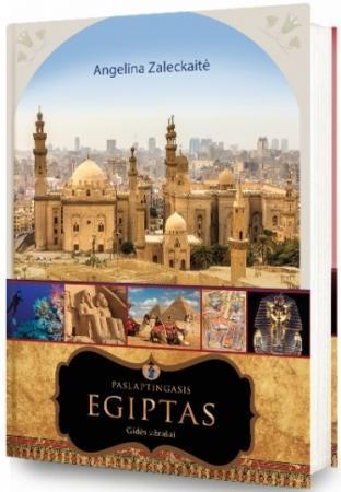 Paslaptingasis Egiptas. Gidės užrašai | Angelina Zaleckaitė