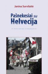 Pašnekesiai su Helvecija: iš šveicariško dienoraščio   Janina Survilaitė