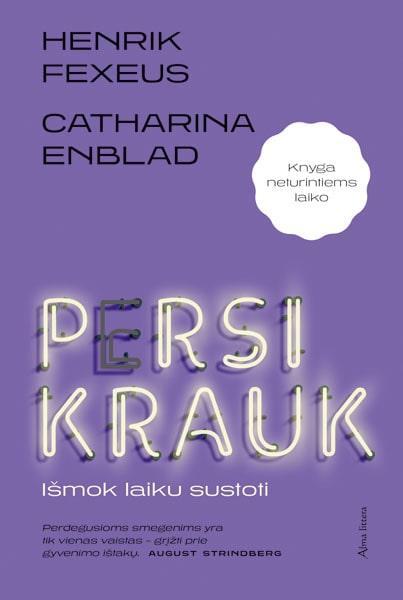Persikrauk! Išmok laiku sustoti | Catharina Enblad, Henrik Fexeus