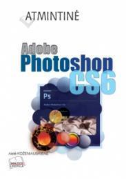Adobe Photoshop CS6. Atmintinė | Aistė Koženiauskienė