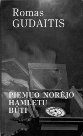 Piemuo norėjo Hamletu būti | Romas Gudaitis