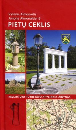 Pietų Ceklis: keliautojo po Rietavo apylinkes žinynas | Vytenis Almonaitis, Hunona Almonaitienė