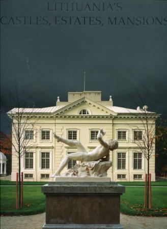 Lithuania's Castles, Estates, Mansions | Rasa Butvilaitė , Raimondas Paknys