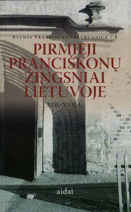 Pirmieji pranciškonų žingsniai Lietuvoje XIII-XVII a. |