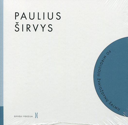 Po mirgiuoju žvaigždynų šalmu (su CD) | Paulius Širvys