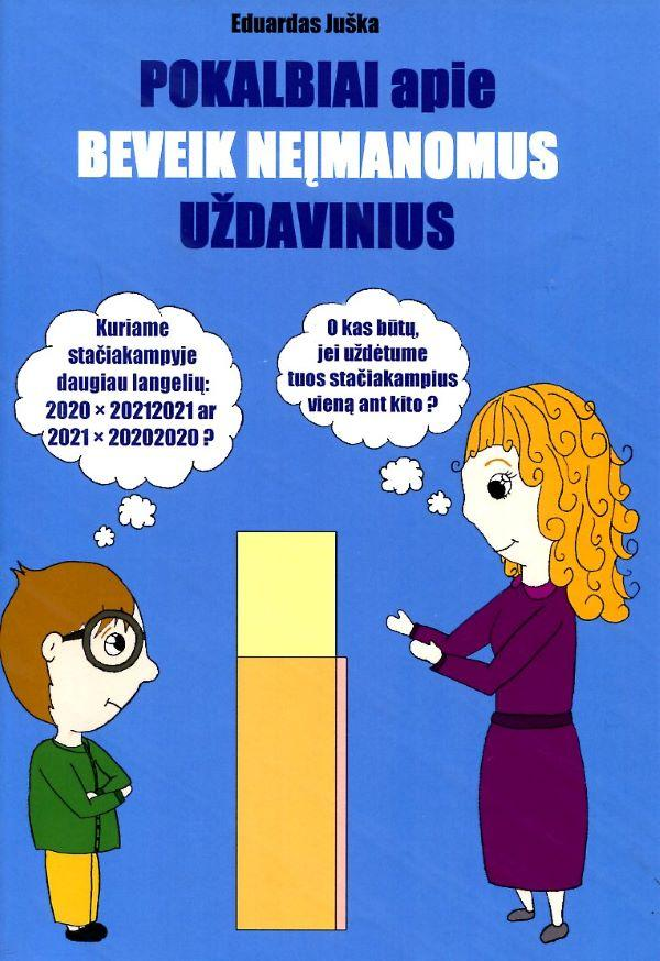 Pokalbiai apie beveik neįmanomus uždavinius (atnaujintas leidimas) | Eduardas Juška