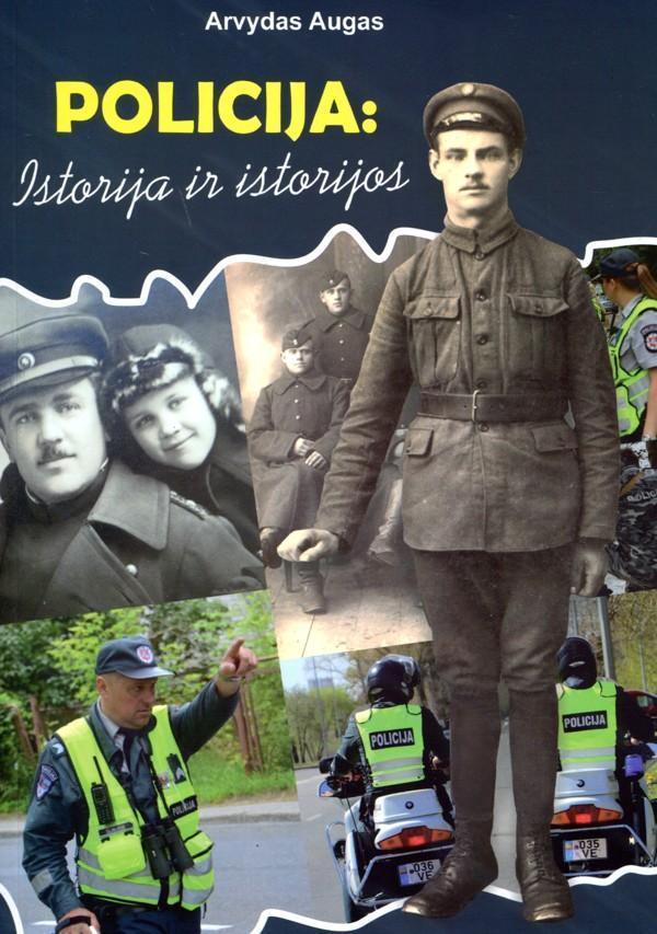 Policija: istorija ir istorijos   Arvydas Augas