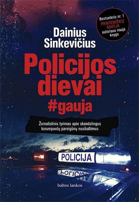 Policijos dievai | Dainius Sinkevičius
