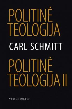 Politinė teologija. Politinė teologija II   Carl Schmitt