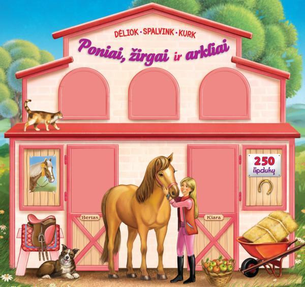 Poniai, žirgai ir arkliai. Dėliok, spalvink, kurk (250 lipdukų) |