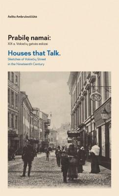 Prabilę namai: XIX a. Vokiečių gatvės eskizai / Houses that talk | Aelita Ambrulevičiūtė