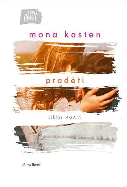 Pradėti. Ciklas Again #1 | Mona Kasten