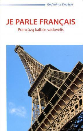 Je parle francais. Prancūzų kalbos vadovėlis | Gediminas Degėsys