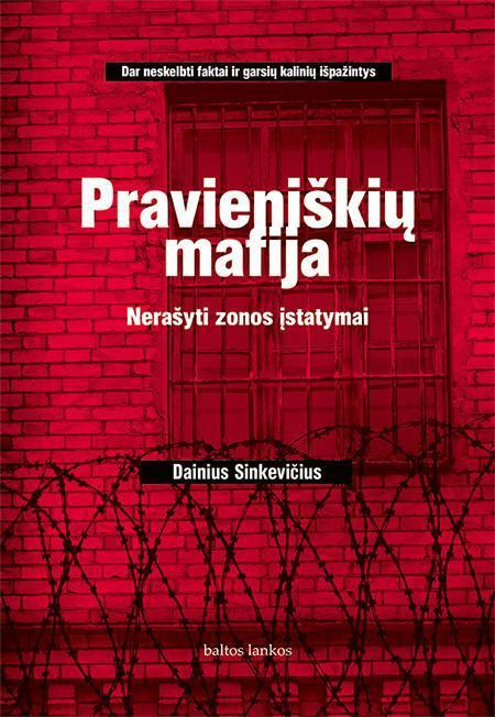 Pravieniškių mafija: nerašyti zonos įstatymai   Dainius Sinkevičius