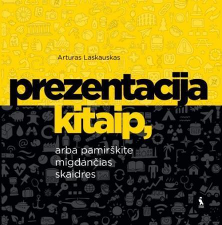 Prezentacija kitaip, arba pamirškite migdančias skaidres | Arturas Laskauskas