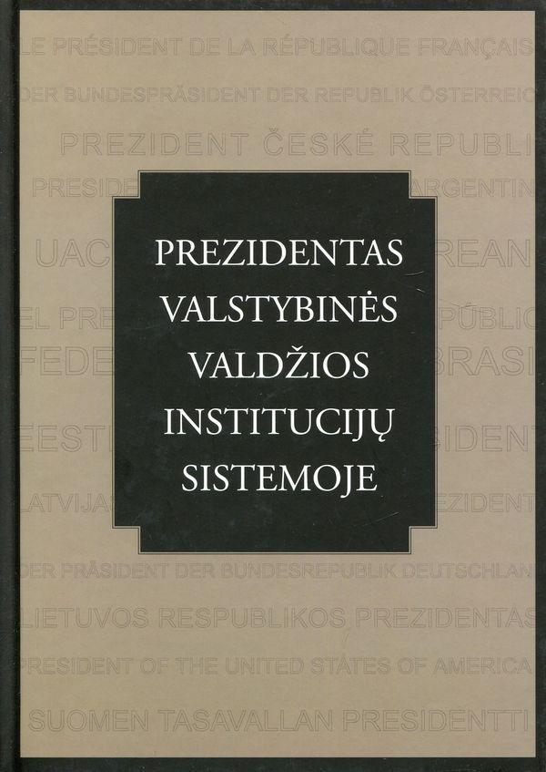 Prezidentas valstybinės valdžios institucijų sistemoje | Gediminas Mesonis, Armanas Abramavičius ir kt.