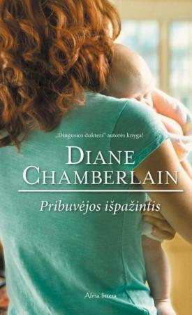 Pribuvėjos išpažintis   Diane Chamberlain
