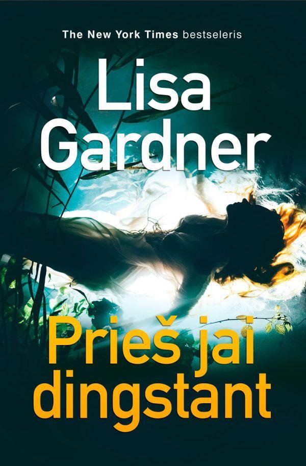 Prieš jai dingstant   Lisa Gardner