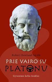Prie vairo su Platonu | Robert Rowland Smith