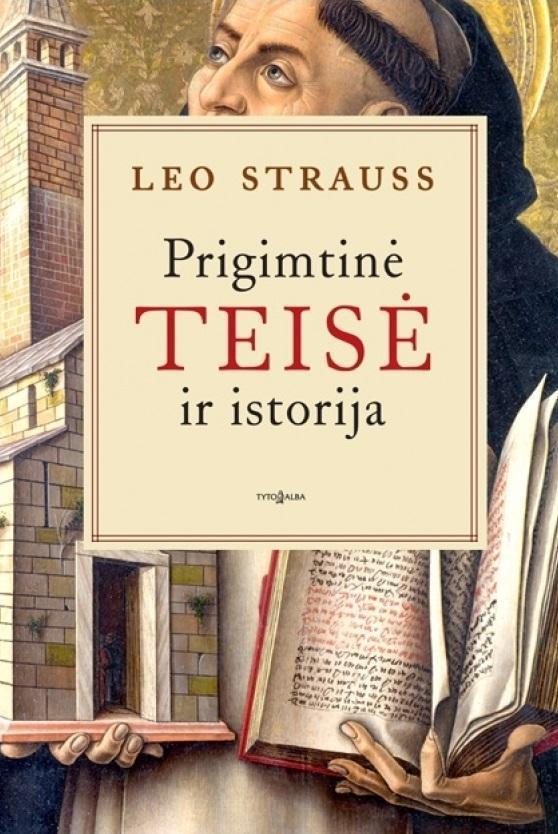 Prigimtinė teisė ir istorija   Leo Strauss