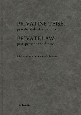 Privatinė teisė: praeitis, dabartis, ateitis | Sud. V. Mizaras