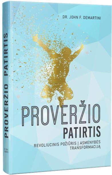 Proveržio patirtis. Revoliucinis požiūris į asmenybės transformaciją | John F. Demartini