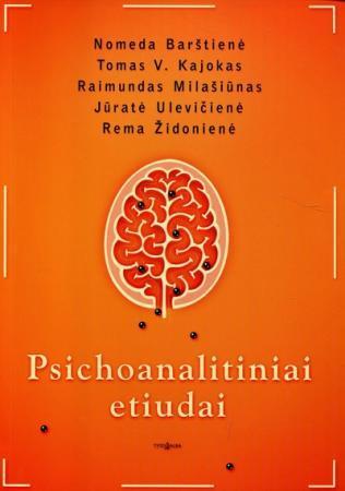 Psichoanalitiniai etiudai | Nomeda Barštienė, Tomas V. Kajokas, Raimundas Milašiūnas, Jūratė Ulevičienė, Rema Židonienė