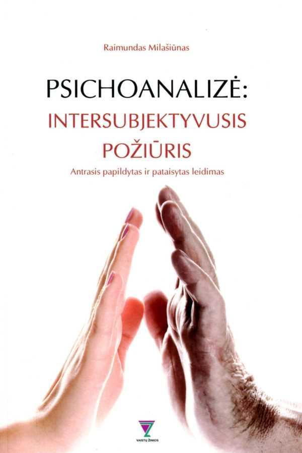 Psichoanalizė: intersubjektyvusis požiūris   Raimundas Milašiūnas