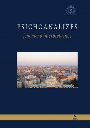 Psichoanalizės fenomeno interpretacijos | Antanas Andrijauskas, Vytautas Rubavičius