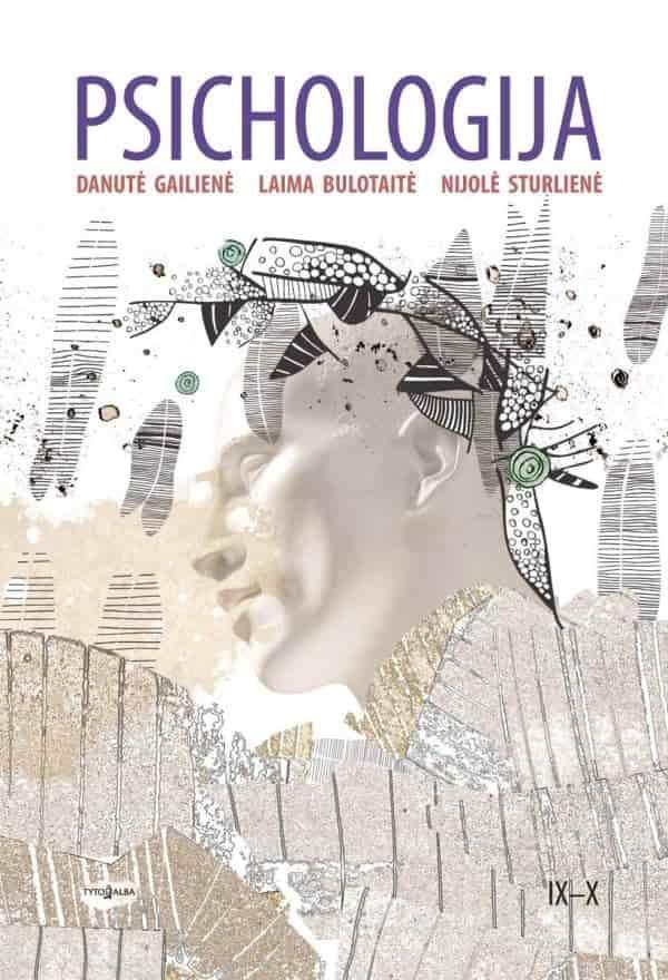 Psichologija 9–10 klasėms   Danutė Gailienė, Laima Bulotaitė, Nijolė Sturlienė
